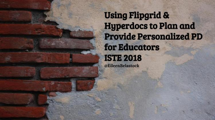 Use Flipgrid & Hyperdocs to Plan and Provide Personalized PD for Educators (1)